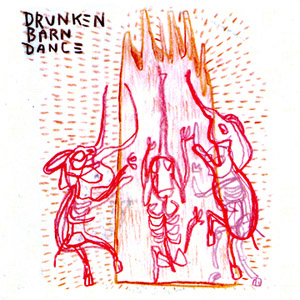 Drunken Barn Dance - s/t